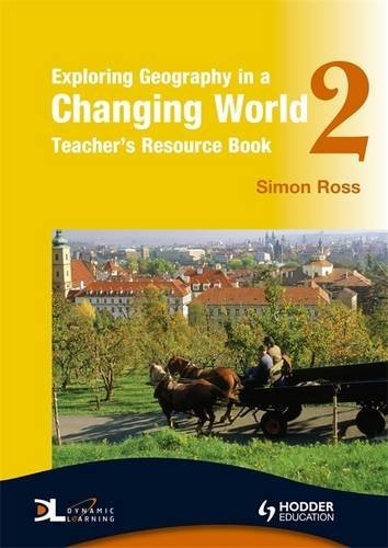 Exploring Geography in a Changing World Teacher's Resource Book 2