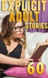 60 EXPLICIT ADULT STORIES (English Edition)