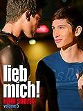 Lieb mich!: Latin Shorts Volume 5 [OmU]