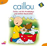 Caillou 5 Audio: Caillou und die Hundebabys und Wei by Claudia L??ssl