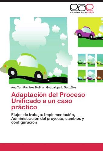 Adaptacion del Proceso Unificado a Un Caso Practico