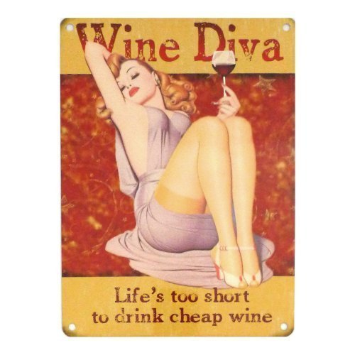 wine-diva-lifes-too-short-to-drink-cheap-wine-funny-metal-wall-advertising-wall-sign-by-the-original