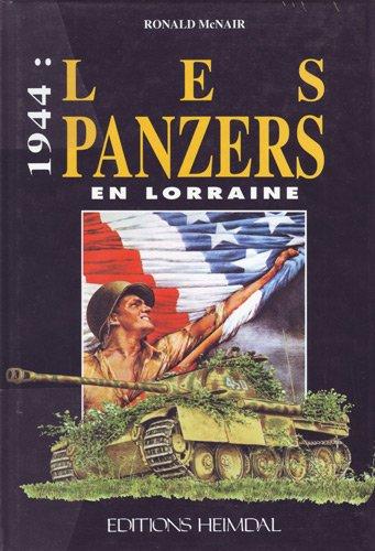 Les Panzers : 1944 : En Lorraine par Ronald McNair
