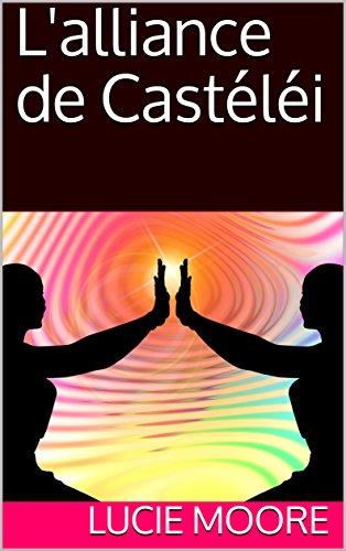 Couverture du livre L'alliance de Castéléi