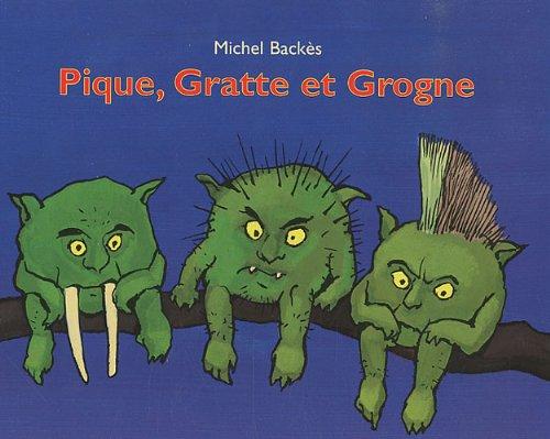 Pique gratte et grogne par Michel Backès