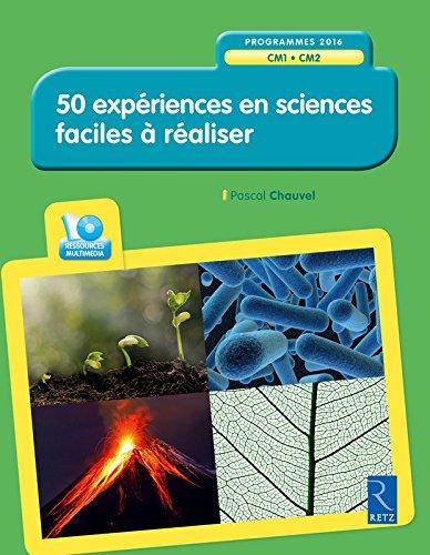 50 expériences en sciences faciles à réaliser (...