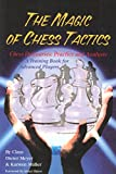 The Magic of Chess Tactics: A Training Book for Advanced Players