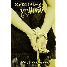 Screaming Yellow by Rachel Green (2012-12-05)