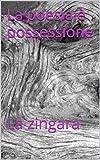 Scarica Libro La poesia e possessione La zingara (PDF,EPUB,MOBI) Online Italiano Gratis