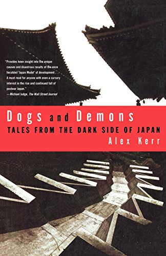 Dogs and Demons: Tales from the Dark Side of Modern Japan por Alex Kerr