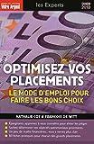 OPTIMISEZ VOS PLACEMENTS - LE MODE D'EMPLOI POUR FAIRE LES BONS CHOIX 2009-2010...