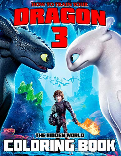 How To Train Your Dragon 3 Coloring Book: The Hidden World por Leila Teen