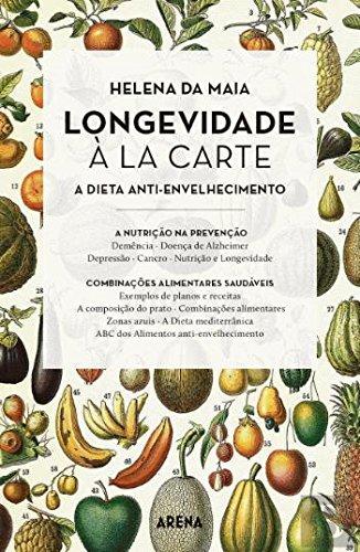 Longevidade à La Carte A dieta anti-envelhecimento (Portuguese Edition)
