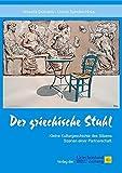 Der griechische Stuhl: Kleine Kulturgeschichte des Sitzens - Szenen einer Partnerschaft - Ursula Spindler-Niros