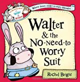 Walter and the No-Need-to-Worry Suit (The Wonderful World of Walter and Winnie) by Rachel Bright (2012-08-30)