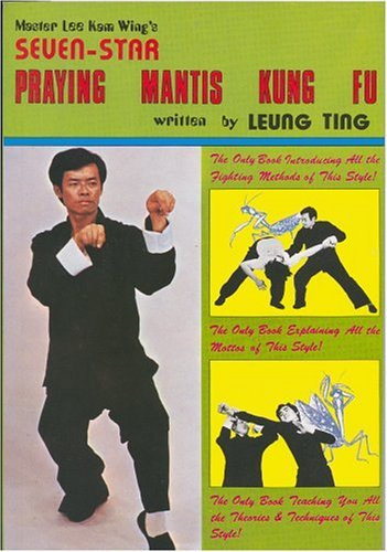 Seven-Star Praying Mantis Kung Fu by Ting Leung (1-Dec-1980) Paperback