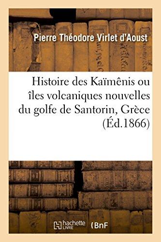 Histoire des Kaïmênis ou îles volcaniques nouvelles du golfe de Santorin, Grèce