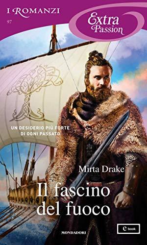Il fascino del fuoco (I Romanzi Extra Passion) (Norse Love Trilogy Vol. 2) (Italian Edition)