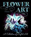 Flower Art: A Collection of Digital A...