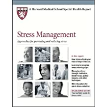 Stress Management: Approaches for Preventing and Reducing Stress (Harvard Medical School Special Health Reports)