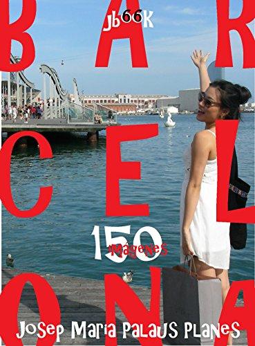 Descargar Libro Barcelona (150 imágenes) de JOSEP MARIA PALAUS PLANES