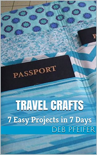 Travel Crafts: 7 Easy Projects in 7 Days (English Edition)