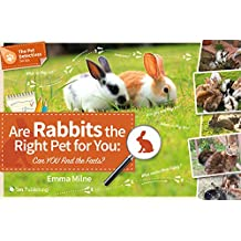 Are Rabbits the Right Pet for You?: Can You Find the Facts? (The Pet Detectives Series)