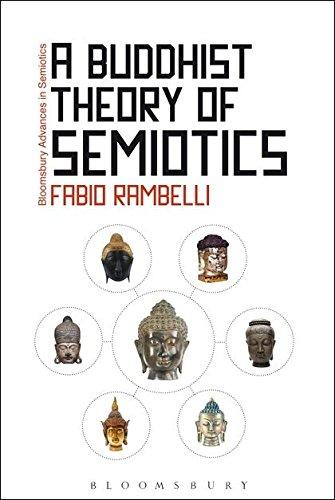 A Buddhist Theory of Semiotics (Bloomsbury Advances in Semiotics)