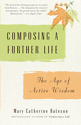 Composing a Further Life: The Age of Active Wisdom por Mary Catherine Bateson