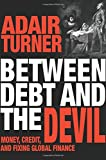 Image of Between Debt and the Devil - Money, Credit, and Fixing Global Finance