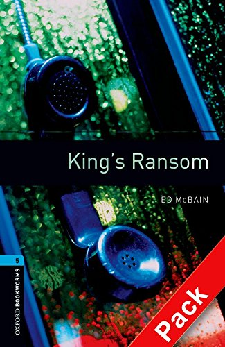 Oxford Bookworms Library: Oxford Bookworms 5. King's Ransom CD Pack: 1800 Headwords