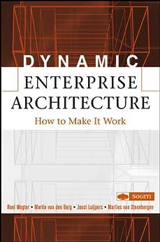 Dynamic Enterprise Architecture: How to Make It Work by [Wagter, Roel, van den Berg, Martin, Luijpers, Joost, van Steenbergen, Marlies]