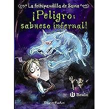 ¡Peligro: sabueso infernal! La frikipandilla de Samu, 3 (Castellano - A Partir De 10 Años - Personajes Y Series - La Frikipandilla De Samu)