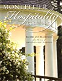 Montpelier Hospitality: History, Traditions and Recipes From the Home of James and Dolley Madison
