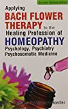 Applying Bach Flower Therapy to the Healing Profession of Homeopathy: 1