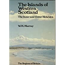 Islands of Western Scotland: Inner and Outer Hebrides (Regions of Britain) by W. H. Murray (1-Aug-1973) Paperback