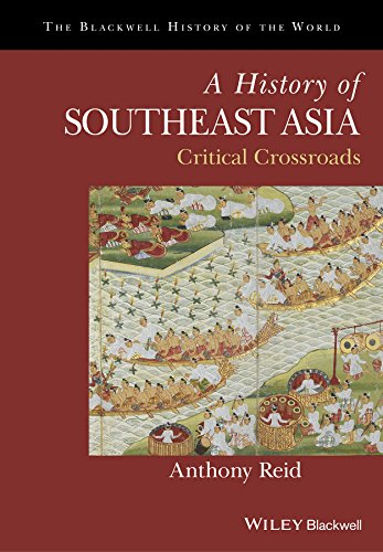 Epub Gratis A History of Southeast Asia: Critical Crossroads (Blackwell History of the World)