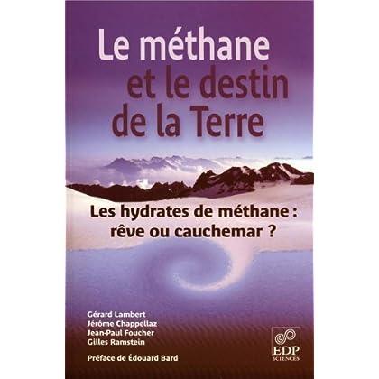 Le Méthane et le destin de la Terre: Les hydrates de méthanes : rêve ou cauchemar ?