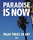 Paradise is Now: Palm Trees in Art - Bret Easton Ellis
