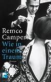 Wie in einem Traum: Roman - Remco Campert
