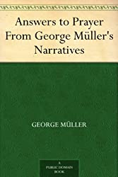 Answers to Prayer From George Müller's Narratives (English Edition)