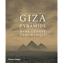 Giza and the Pyramids: The Treasures of the Tomb