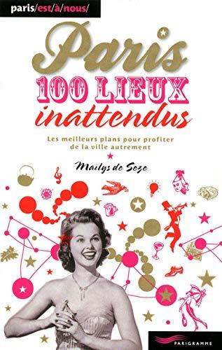 Paris - 100 lieux inattendus
