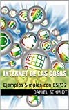 Internet de las Cosas: Ejemplos Simples con ESP32