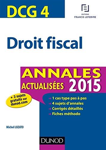 DCG 4 - Droit fiscal - Annales actualisées 2015