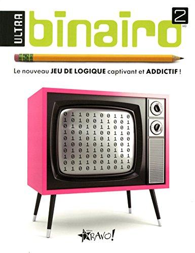 Ultra binairo 2 : Le nouveau jeu de logique captivant et addictif ! PDF Books