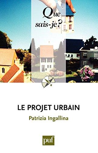 Le projet urbain: « Que sais-je ? » n° 3585