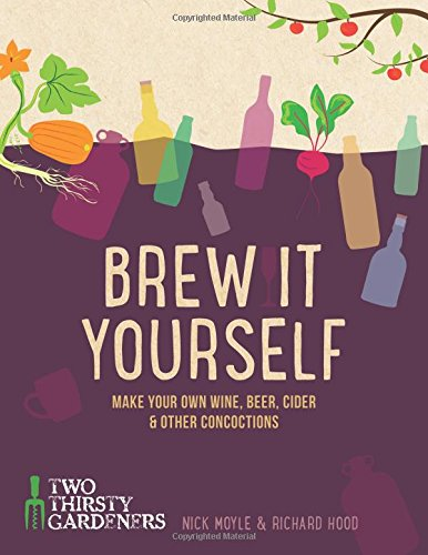 Brew it Yourself: Make your own beer, wine, cider and other concoctions (Alkoholische Halloween Getränke)