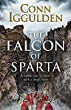 The Falcon of Sparta: The bestselling author of the Emperor and Conqueror series' ret...