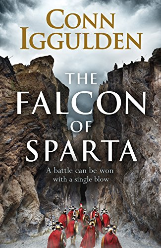 The Falcon of Sparta: The bestselling author of the Emperor and Conqueror series' returns to the Ancient World (English Edition) por Conn Iggulden